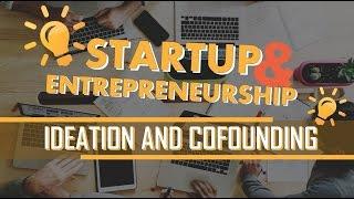 02. Startup & Entrepreneurship: Ideation & Co founding [Skill Development]