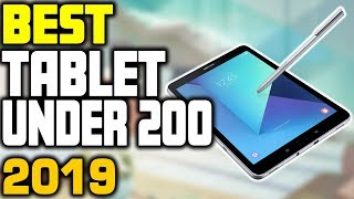 5 Best Tablets Under 200 in 2019
