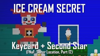 [SPOILERS] Getting the Keycard: Ice Cream Minigame Secret | FNaF Sister Location Part 12 | 100% Run