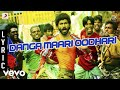 Download Anegan - Danga Maari Oodhari Lyric | Dhanush | Harris Jayaraj MP3 song and Music Video
