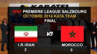 FRMK.TV : KATA TEAM SENIORS (FINAL) WKF Premier League Karate1 SALZBURG 2014 - I.R.IRAN VS MOROCCO