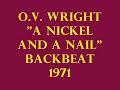 A NICKEL AND A NAIL-O.V. WRIGHT {BACK BEAT 1971}