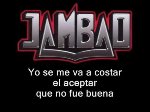 Jambao - la tengo que olvidar (letra)