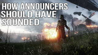 How Battlefield 1 Announcers Should Have Sounded