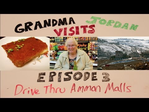 Drive Thru Amman Malls | Ep. 3 Grandma Visits Jordan