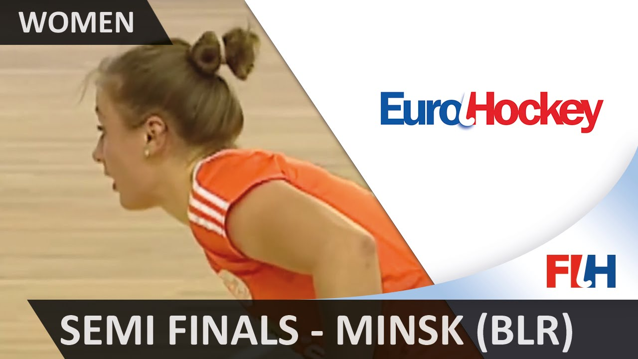 EuroHockey Indoor Championship (Women) - Minsk (BLR) - Semi Finals