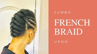 Jumbo French Braid Updo - Easy Protective Style For Natural Hair