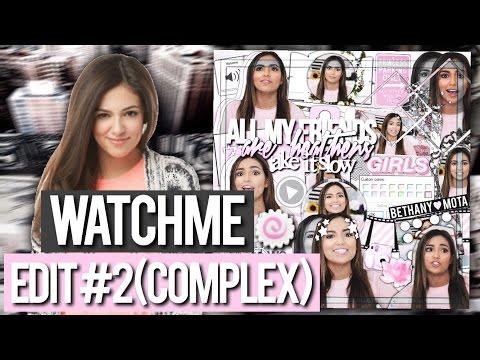 Watch me edit #2 (complex)    Editing Multi
