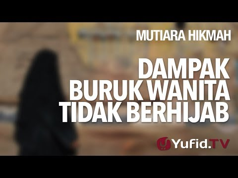 Dampak Buruk Wanita Tidak Berhijab - Ustadz Zainal Abidin, Lc.