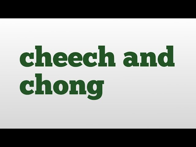 cheech and chong meaning and pronunciation