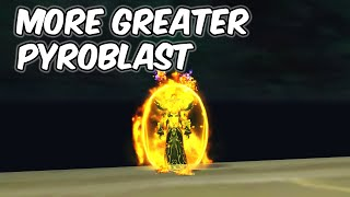 More Greater Pyroblast - Fire Mage PvP - WoW BFA 8.1.5
