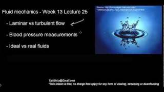lecture 25 part 1 (Laminar & turbulent flow, Blood pressure, ideal & real fluids)