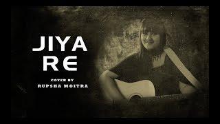 Jiya Re | Neeti Mohan | Cover By Rupsha Moitra | Jab Tak Hai Jaan | A R Rehman | Anushka Sharma