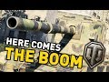 World of Tanks || Here Comes the BOOM!