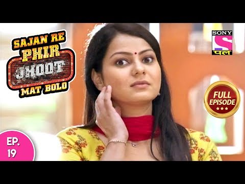Sajan Re Phir Jhoot Mat Bolo  - Full Episode - Ep 19 -  12th   July, 2018