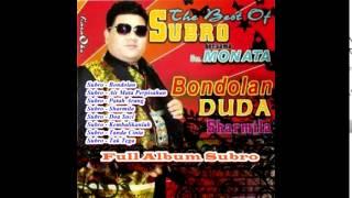 Full Album Nonstop The Best Subro - Bondolan,Duda, Sharmila