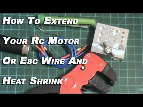How To Extend Your Rc Motor Or Esc Wire And  Heat Shrink