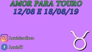 AMOR PARA TOURO ENTRE 12/08 E 18/08/2019