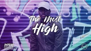 IMPRINT SOUND - The Most High (feat. Dillz, Ade T & Essy-Maliya)