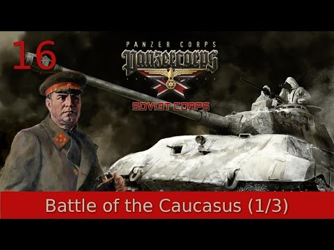 #16 | Panzer Corps | Soviet Corps - Battle Of The Caucasus (1/3)