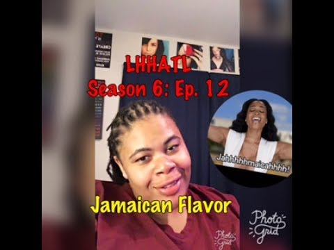 (REVIEW) Love and Hip Hop: Atlanta | Season 6: Ep. 12 | Jamaican Flavor (RECAP)