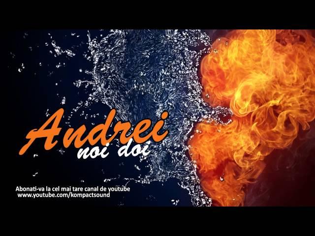Andrei - Noi doi Manele Noi 2013