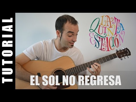 Como tocar El sol no regresa - La quinta estacion (Acordes Tutorial Guitarra)