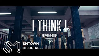 SUPER JUNIOR 슈퍼주니어 'I Think I' MV Teaser