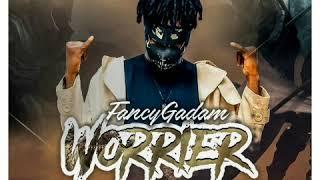 FANCY GADAM - WARRIOR (Official Audio today)