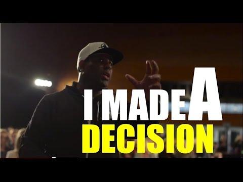 I Made a Decision...