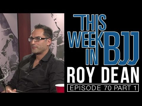 Roy Dean - This week in BJJ Episode 70 Part 1 of 2