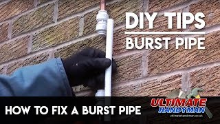 The easiest way to fix a burst pipe