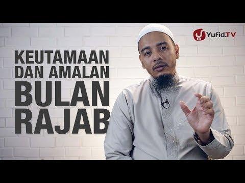 Ceramah Singkat: Keutamaan Bulan Rajab dan Amalan Bulan Rajab - Ustadz Dr. Sofyan Baswedan, M.A.