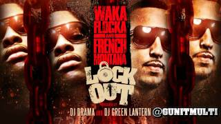 French Montana & Waka Flocka Flame ft Chinx Drugz - I Want It [ HOT NEW CDQ DIRTY ]