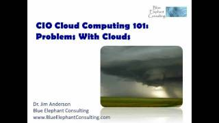 CIO Cloud Computing 101: Problems With Clouds