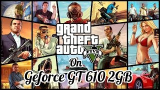 Grand Theft Auto V on Geforce GT 610