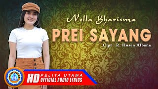 Download Lagu Nella Kharisma - PREI SAYANG (Official Video Lyrics) Gratis STAFABAND