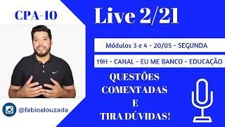 LIVE 2/21 - CPA-10 - MÓDULOS 3 E 4 - QUESTÕES COMENTADAS E TIRA DÚVIDAS