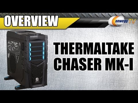 Newegg TV: Thermaltake Chaser MK-I Full Tower Computer Case
