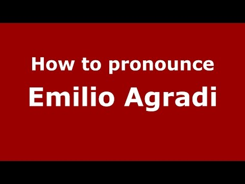 Audio and video pronunciation of Emilio Agradi brought to you by Pronounce Names (http://www.PronounceNames.com), a website dedicated to helping people pronounce names correctly. For more informati...