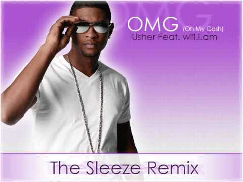 Usher  OMG Oh My Gosh ClubTechno Remix Feat WillIAm The Sleeze Remix