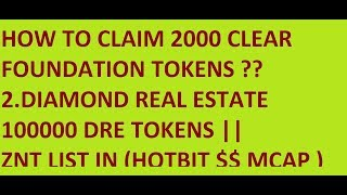 HOW TO CLAIM 2000 CLEAR FOUNDATION TOKENS ??   100000 DRE TOKENS || ZNT LIST IN HOTBIT