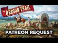 Patreon Request Mangs Plays The Oregon Trail mp3