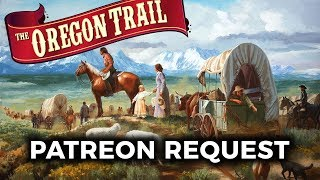 Patreon Request: Mangs Plays The Oregon Trail