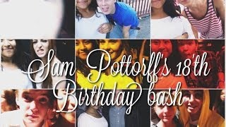 Sam Pottorff's 18th Birthday Bash !