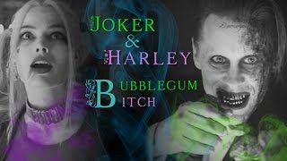 Joker&Harley || Bubblegum Bitch
