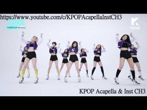[Acapella] TWICE (트와이스) - CHEER UP [All Vocal]