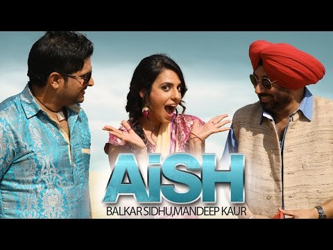 New Punjabi Song aish   Balkar Sidhu & Mandeep Kaur   Jaswinder Bhalla   Latest Punjabi Songs 2014 video