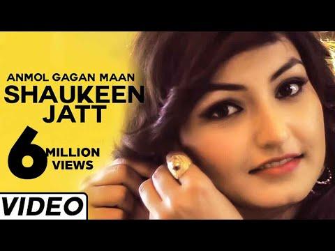 Shaukeen Jatt Latest Punjabi Song by Anmol Gagan Maan | Hit Punjabi Songs 2014