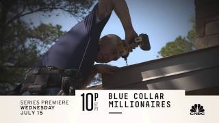 Blue Collar Millionaires Premieres Wednesday, July 15 10 PM ET | Blue Collar Millionaires